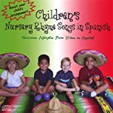 Children's Nursery Rhyme Songs in Spanish/Canciones Infantiles Para Ninos En Espanol