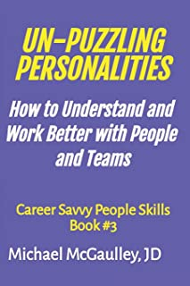 Sponsored Ad - UN-PUZZLING PERSONALITIES:: How to Understand and Work Better witih People and Teams