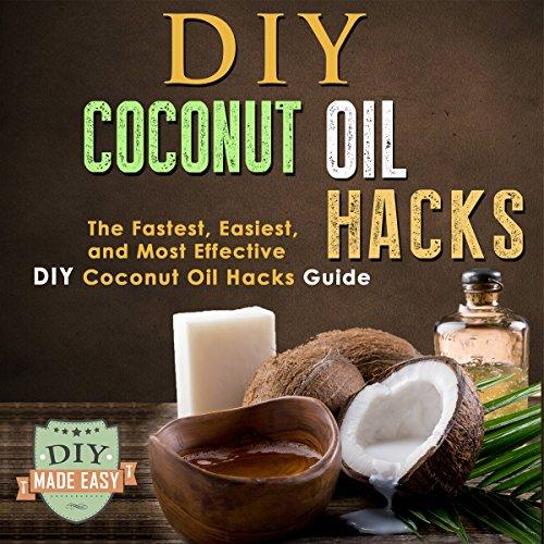 DIY Coconut Oil Hacks audiobook cover art