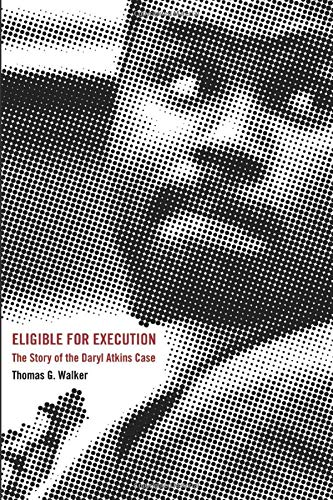 Eligible for Execution: The Story of the Daryl Atkins Case