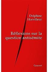 Réflexions sur la question antisémite (essai français) Format Kindle