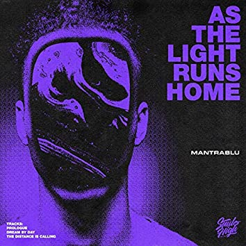 As the Light Runs Home