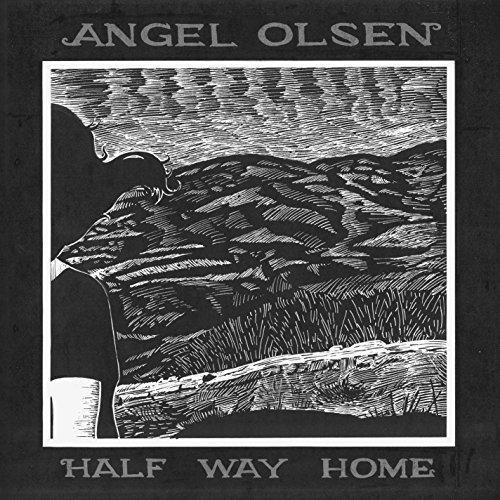 Half Way Home by Angel Olsen (2013-05-14)