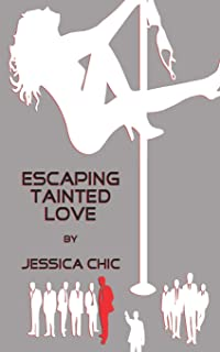Escaping Tainted Love: by Jessica Chic