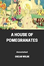 A House of Pomegranates Annotated