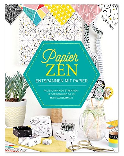 PapierZen: Entspannen mit Papier (monbijou)