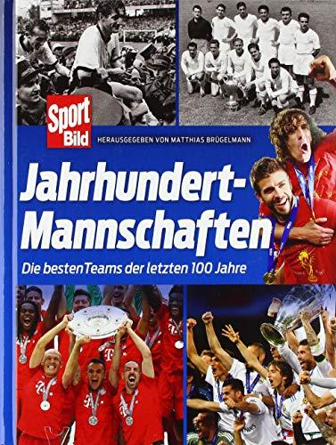 Jahrhundertmannschaften: Die besten Fußball-Teams der letzten 100 Jahre