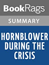 Summary & Study Guide Hornblower During the Crisis by C.S. Forester