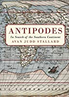 Antipodes: In Search of the Southern Continent (History)