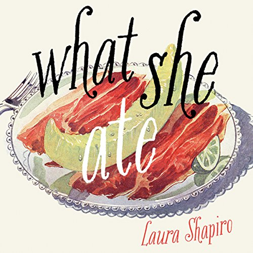 What She Ate: Six Remarkable Women and the Food That Tells Their Stories                   De :                                                                                                                                 Laura Shapiro                               Lu par :                                                                                                                                 Kimberly Farr,                                                                                        Laura Shapiro                      Durée : 10 h et 3 min     Pas de notations     Global 0,0