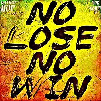 NO LOSE NO WIN