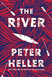 Book cover of The River by Peter Heller, books set in Canada