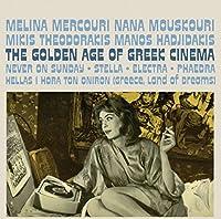 The Golden Age Of Greek Cinema by Nana Mouskouri / Melina Mercouri / Mikis Theodorakis / Manos Hadjidakis