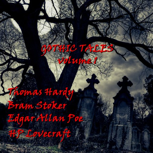 Gothic Tales of Terror: Volume 1 audiobook cover art