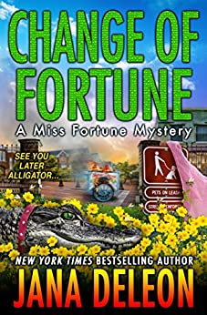 Change of Fortune (A Miss Fortune Mystery Book 11) by [Jana DeLeon]