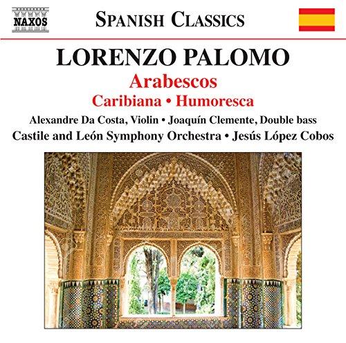 Palomo, L.: Arabescos / Caribiana / Humoresca (Costa, Clemente, Castilla y León Symphony, López-Cobos)