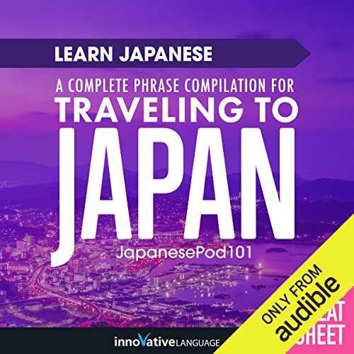 Learn Japanese: A Complete Phrase Compilation for Traveling to Japan audiobook cover art