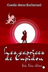 Les caprices de Cupidon: Diptyque amoureux Format Kindle