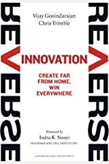 Reverse Innovation: Create Far From Home, Win Everywhere Kindle Edition