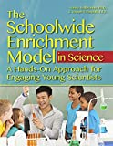 The Schoolwide Enrichment Model in Science: A Hands-On Approach for Engaging Young Scientists (English Edition)
