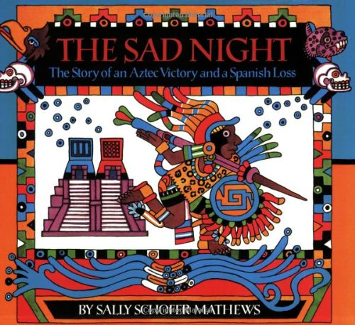 The Sad Night: The Story of an Aztec Victory and a Spanish Loss (PB)