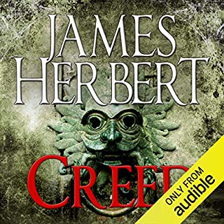 Creed                   By:                                                                                                                                 James Herbert                               Narrated by:                                                                                                                                 Damian Lynch                      Length: 11 hrs and 49 mins     1 rating     Overall 3.0