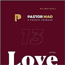 Devocional a Puerta Cerrada, Love 13