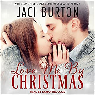 Love Me by Christmas                   Written by:                                                                                                                                 Jaci Burton                               Narrated by:                                                                                                                                 Samantha Cook                      Length: 4 hrs and 7 mins     Not rated yet     Overall 0.0