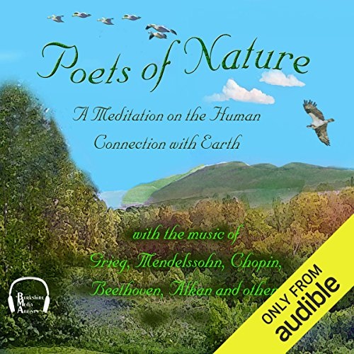 Poets of Nature     A Meditation on the Human Connection with Earth              By:                                                                                                                                 Walt Whitman,                                                                                        John Keats,                                                                                        Emily Dickinson,                   and others                          Narrated by:                                                                                                                                 Jonathan Epstein,                                                                                        Malcolm Ingram,                                                                                        Emma Micklewright,                   and others                 Length: 2 hrs and 18 mins     2 ratings     Overall 4.0