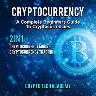 Cryptocurrency: A Complete Beginners Guide to Cryptocurrencies cover art