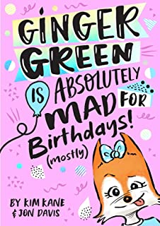 Ginger Green is Absolutely MAD for Birthdays! (Mostly) (Volume 1)