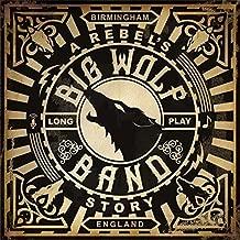 big wolf band a rebel's story