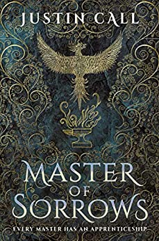 Master of Sorrows: The Silent Gods Book 1 by [Justin Call]
