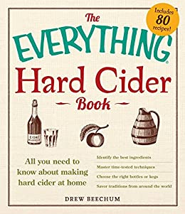 The Everything Hard Cider Book: All you need to know about making hard cider at home (Everything®) by [Drew Beechum]