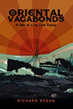 Oriental Vagabonds: A Tale of a Far East Tramp (Bill Rowden Book 1)
