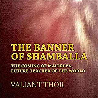 The Banner of Shamballa: The Coming of Maitreya, Future Teacher of the World audiobook cover art