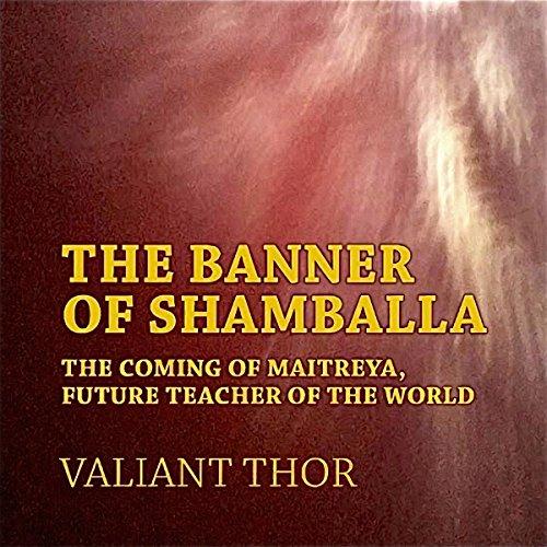The Banner of Shamballa: The Coming of Maitreya, Future Teacher of the World audiobook cover art