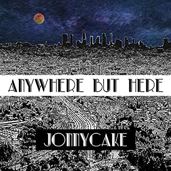 Anywhere but Here (Deluxe)