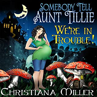Somebody Tell Aunt Tillie We're in Trouble!     The Toad Witch Mysteries, Book 2              By:                                                                                                                                 Christiana Miller                               Narrated by:                                                                                                                                 Barbara Benjamin-Creel                      Length: 7 hrs and 26 mins     222 ratings     Overall 4.0