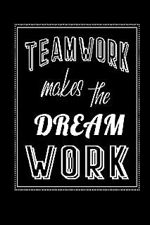Teamwork Makes The Dream Work: Staff Team Motivational Lined Notebook