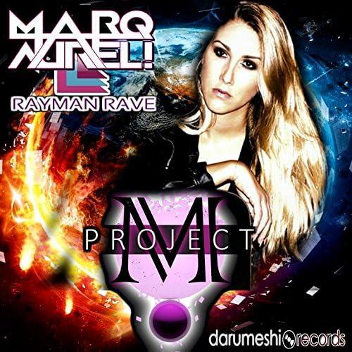 Project M feat. Marq Aurel & Rayman Rave