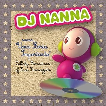 DJ nanna suona una storia importante (Lullaby Renditions of Eros Ramazzotti)
