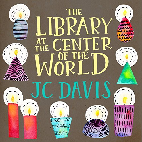 The Library at the Center of the World audiobook cover art