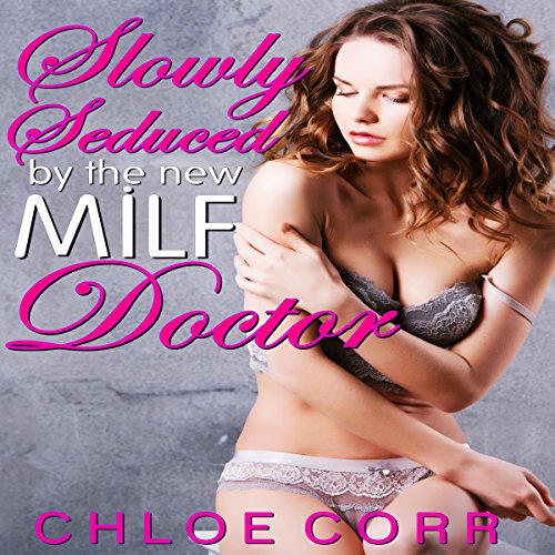 Slowly Seduced by the New MILF Doctor cover art