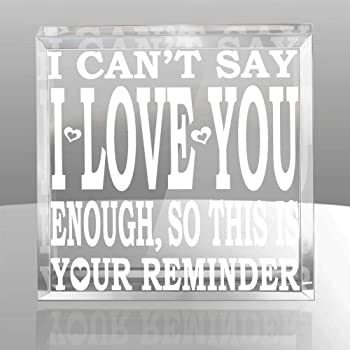 KATE POSH - I Can't say I Love You Enough, so This is Your Reminder Engraved Keepsake & Paperweight. Weddings, Anniversary, Birthday, Husband, Wife, Boyfriend, Girlfriend