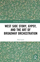 West Side Story, Gypsy, and the Art of Broadway Orchestration (Routledge Research in Music)