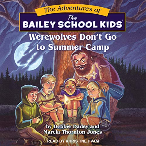 Werewolves Don't Go to Summer Camp Audiobook By Debbie Dadey, Marcia Thornton Jones cover art