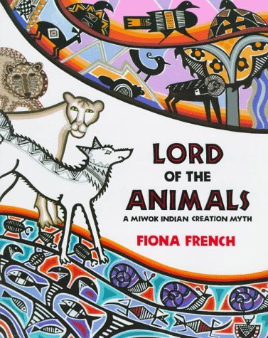 Lord Of The Animals: A Miwok Indian Creation Myth
