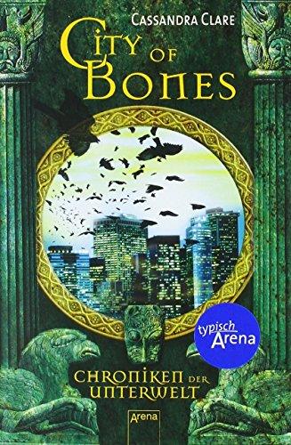 City of Bones: Chroniken der Unterwelt (1) von Cassandra Clare (5. Januar 2011) Broschiert