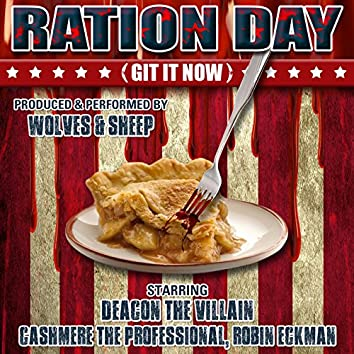 Ration Day (Git It Now)
